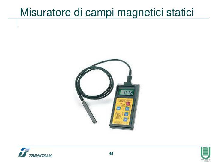 Misuratore di campi magnetici statici
