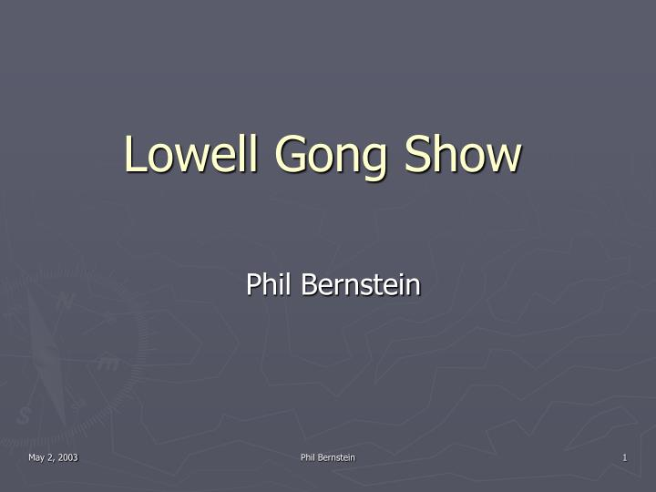 lowell gong show n.