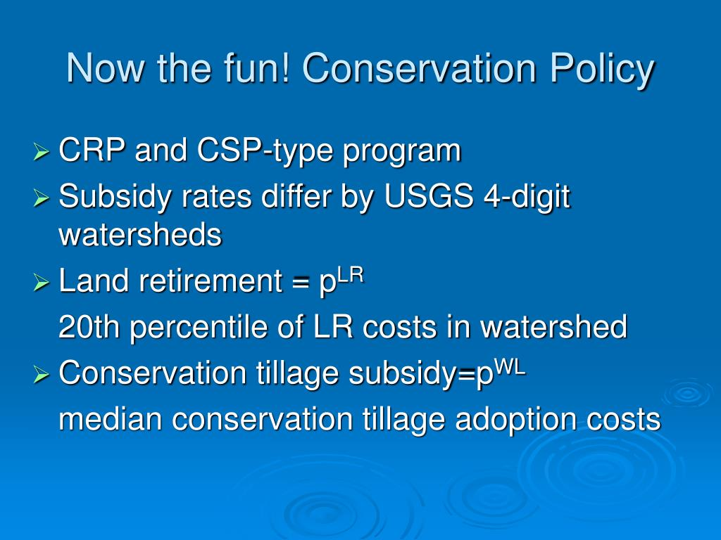 Now the fun! Conservation Policy