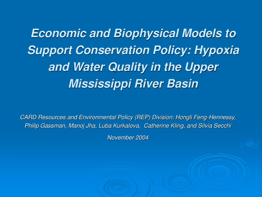 Economic and Biophysical Models to Support Conservation Policy: Hypoxia and Water Quality in the Upper Mississippi River Basin