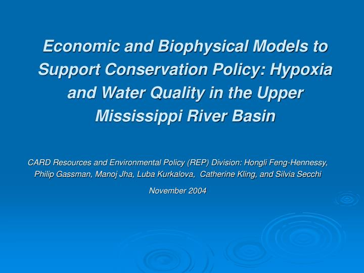 Economic and Biophysical Models to Support Conservation Policy: Hypoxia and Water Quality in the Upp...