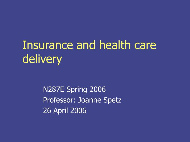 insurance and health care delivery n.