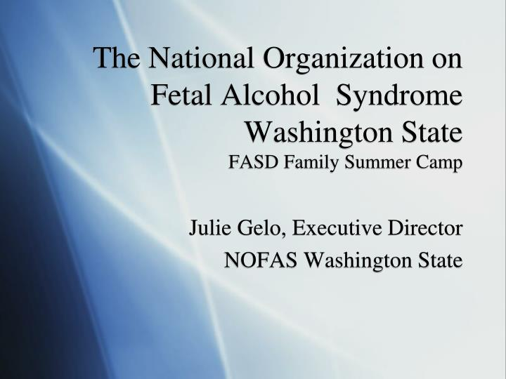 the national organization on fetal alcohol syndrome washington state fasd family summer camp n.