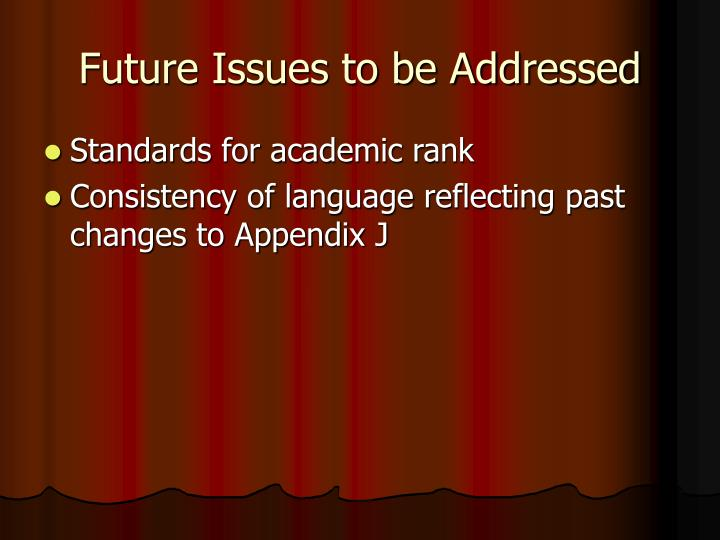 Future Issues to be Addressed
