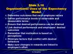slide 5 16 organizational uses of the expectancy model