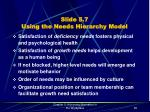 slide 5 7 using the needs hierarchy model