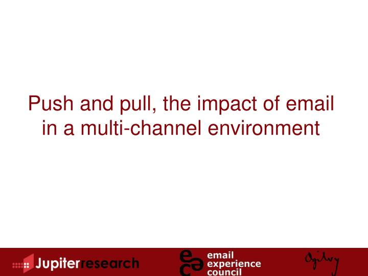 Push and pull, the impact of email in a multi-channel environment
