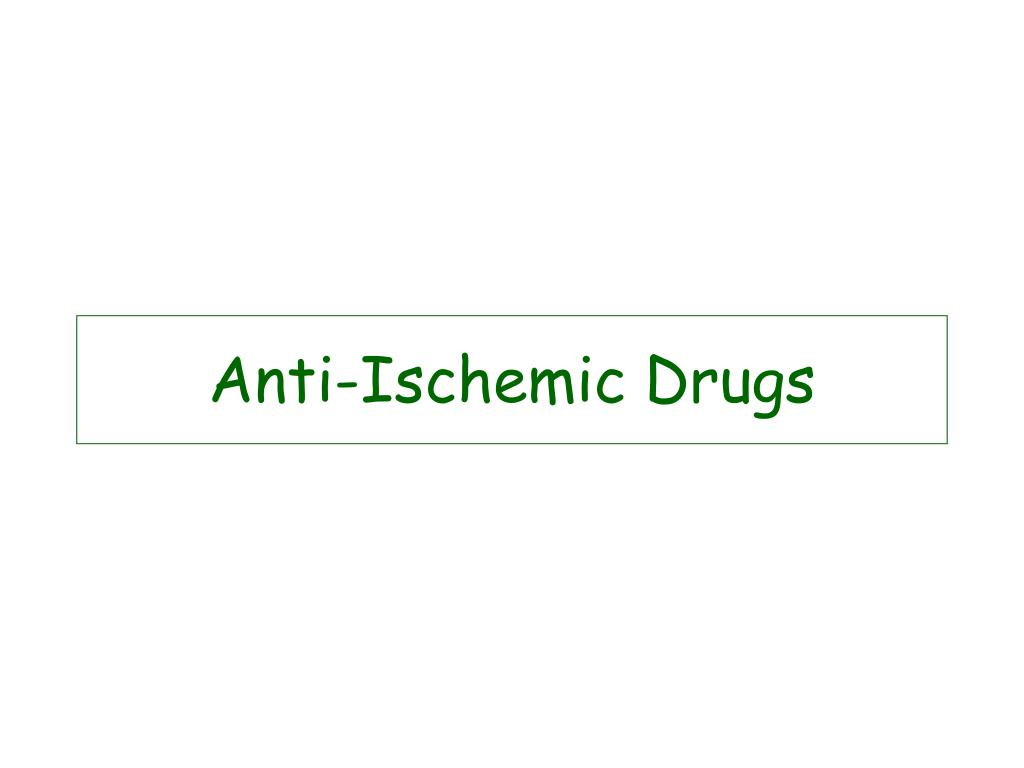 Anti-Ischemic Drugs