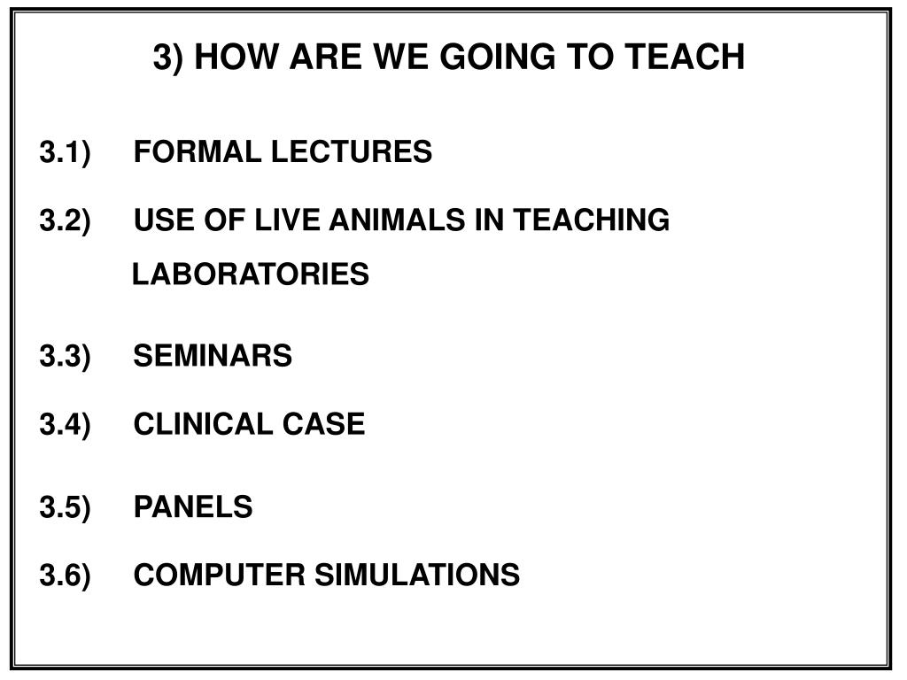 3) HOW ARE WE GOING TO TEACH