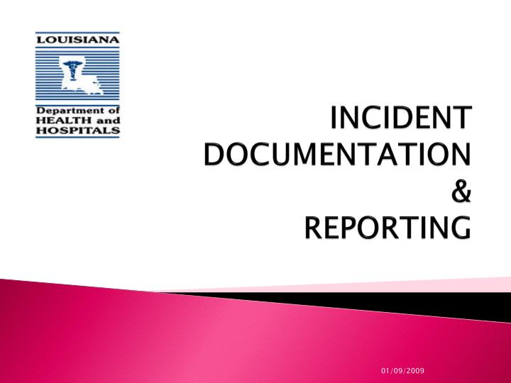 Incident documentation reporting