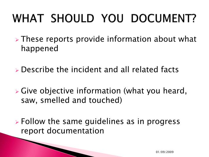 WHAT  SHOULD  YOU  DOCUMENT?