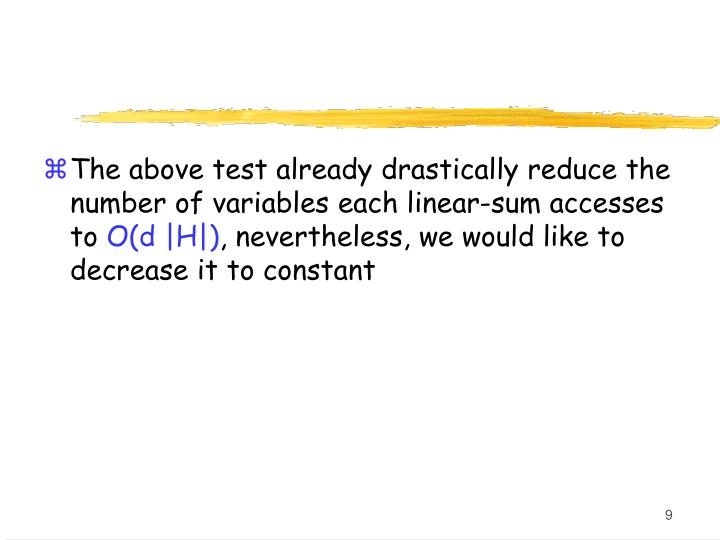The above test already drastically reduce the number of variables each linear-sum accesses to