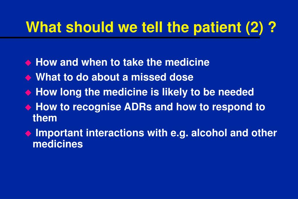 What should we tell the patient (2) ?