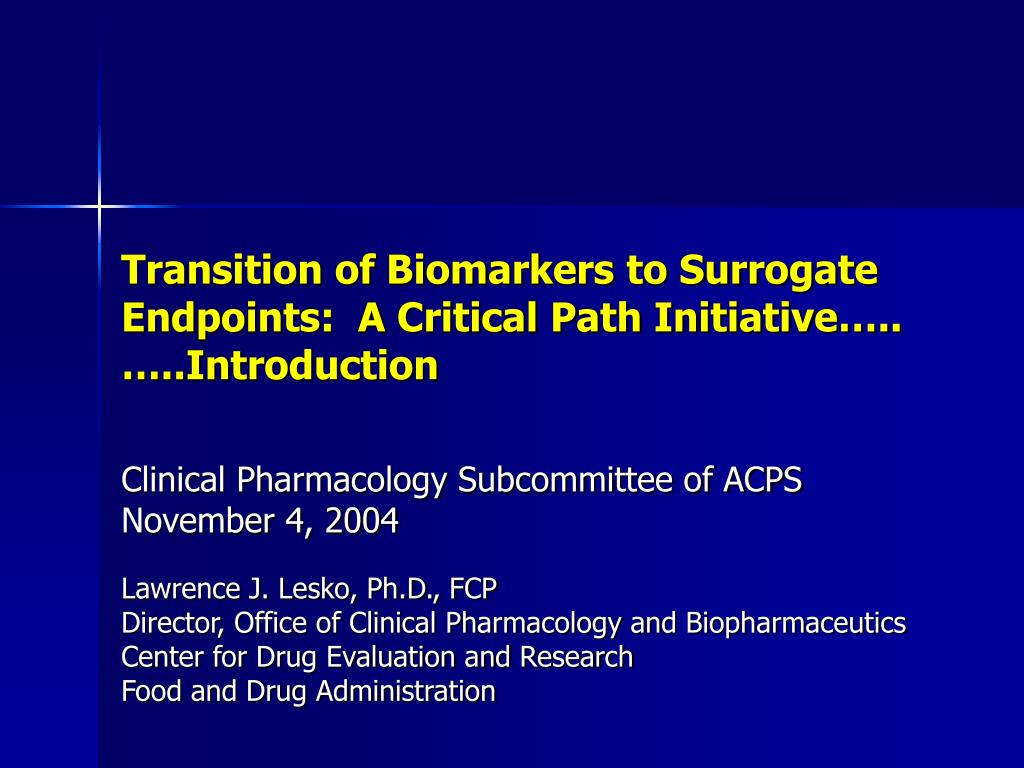 transition of biomarkers to surrogate endpoints a critical path initiative introduction l.