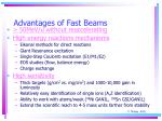 advantages of fast beams