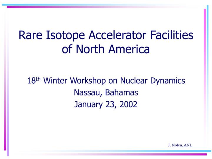 rare isotope accelerator facilities of north america n.
