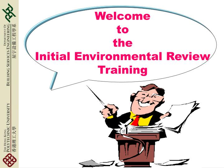 welcome to the initial environmental review training n.