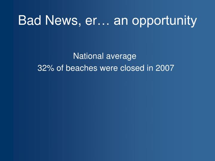 Bad News,