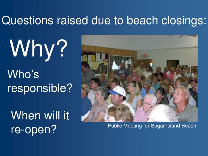 Questions raised due to beach closings: