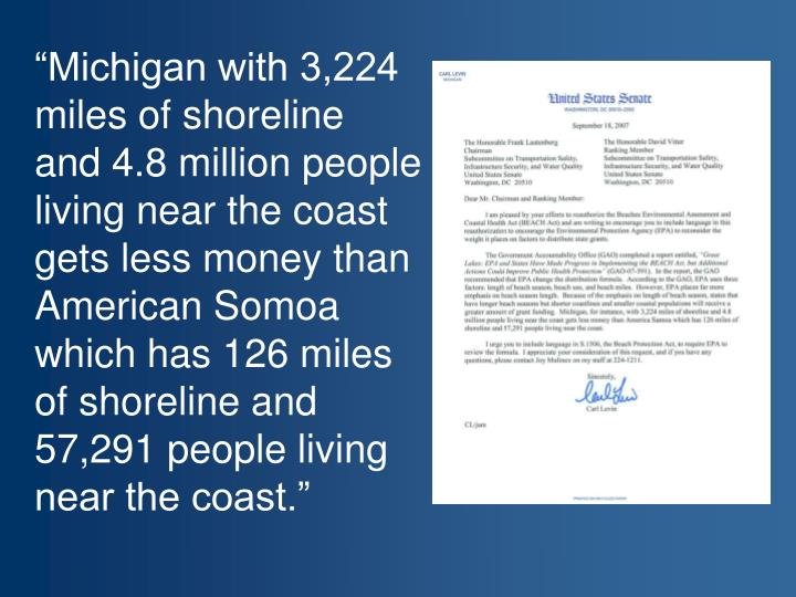 """""""Michigan with 3,224 miles of shoreline  and 4.8 million people living near the coast gets less money than American Somoa which has 126 miles of shoreline and 57,291 people living near the coast."""""""