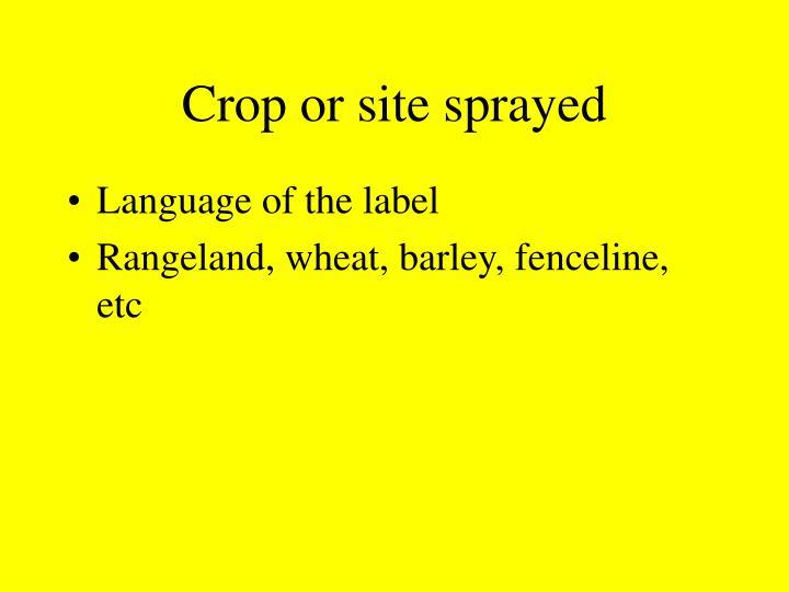 Crop or site sprayed