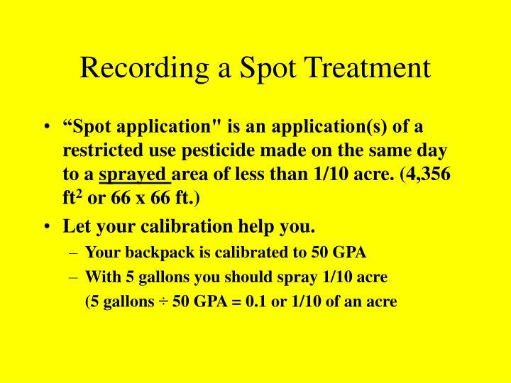 Recording a Spot Treatment