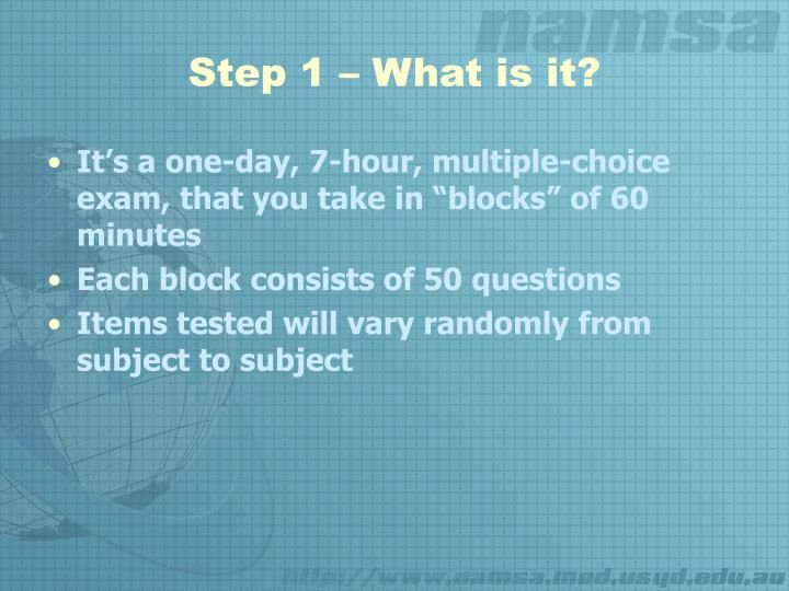 Step 1 – What is it?