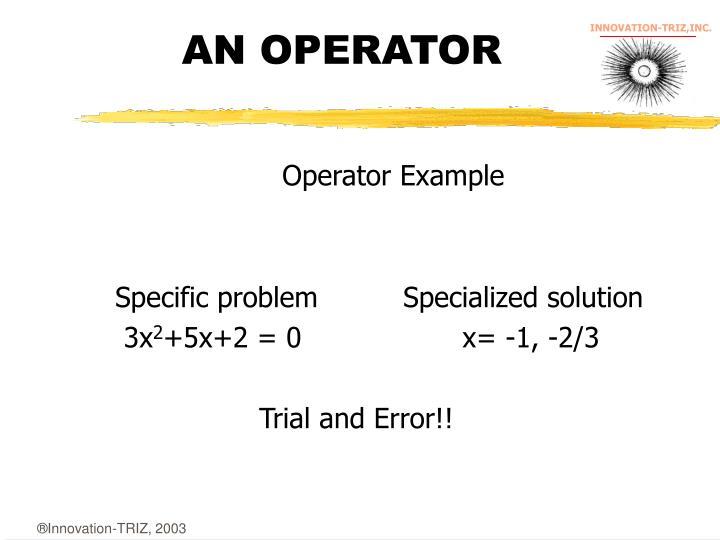 AN OPERATOR