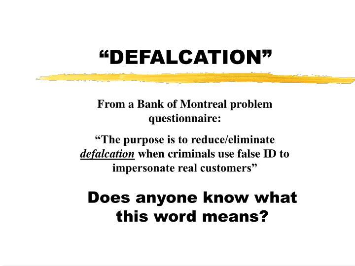 """DEFALCATION"""