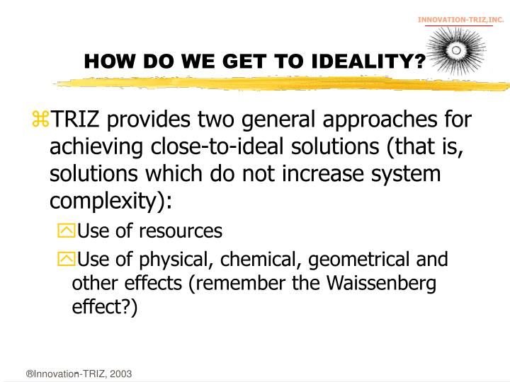 HOW DO WE GET TO IDEALITY?