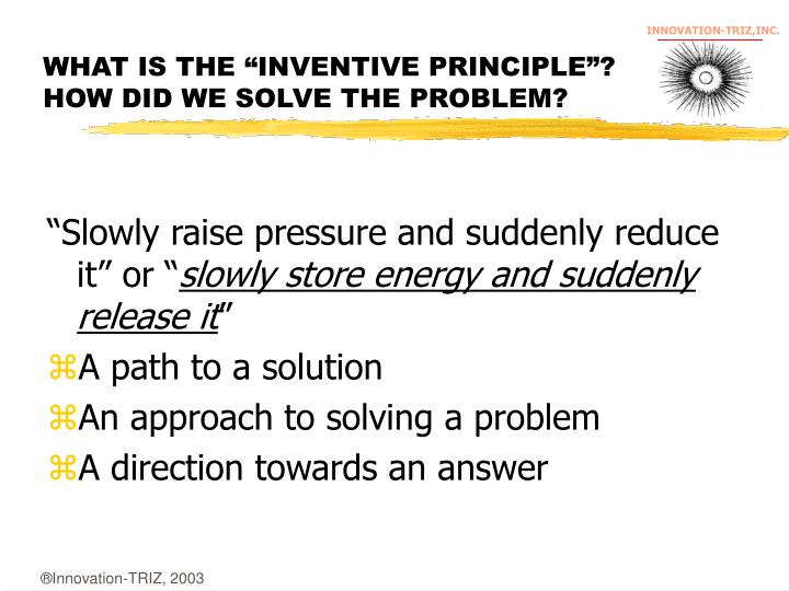 """WHAT IS THE """"INVENTIVE PRINCIPLE""""?"""