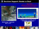 decision support smoke or dust