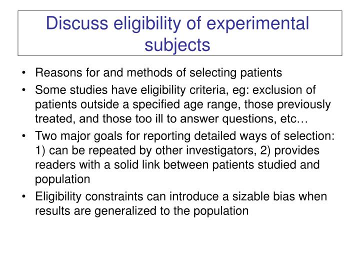 Discuss eligibility of experimental subjects