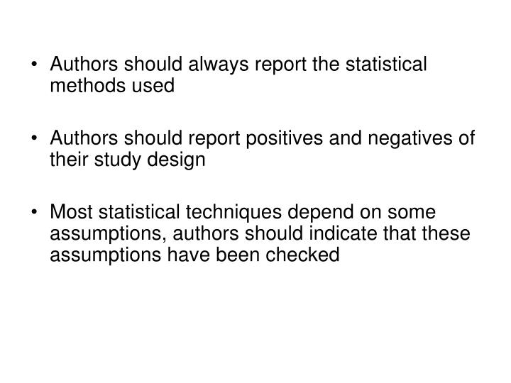 Authors should always report the statistical methods used