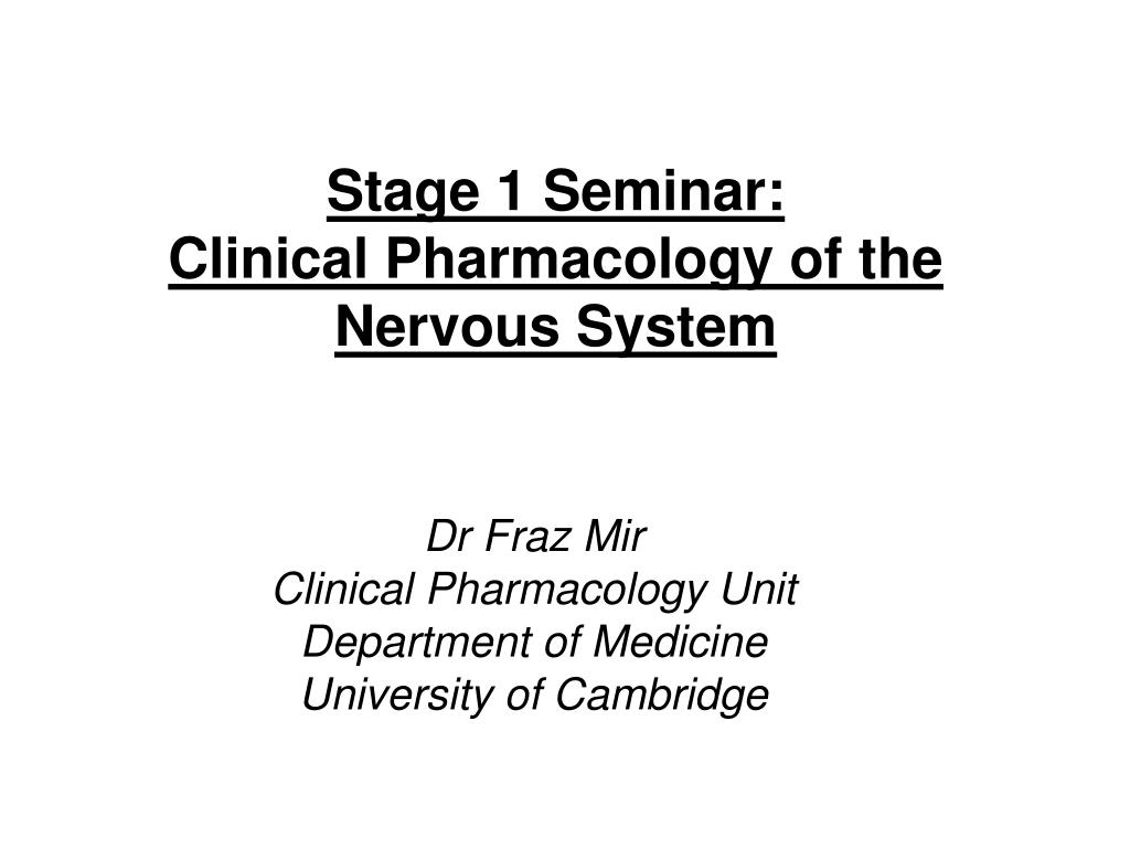 stage 1 seminar clinical pharmacology of the nervous system l.