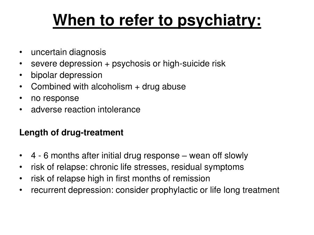 When to refer to psychiatry: