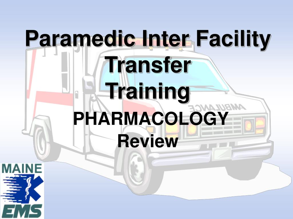 paramedic inter facility transfer training pharmacology review l.