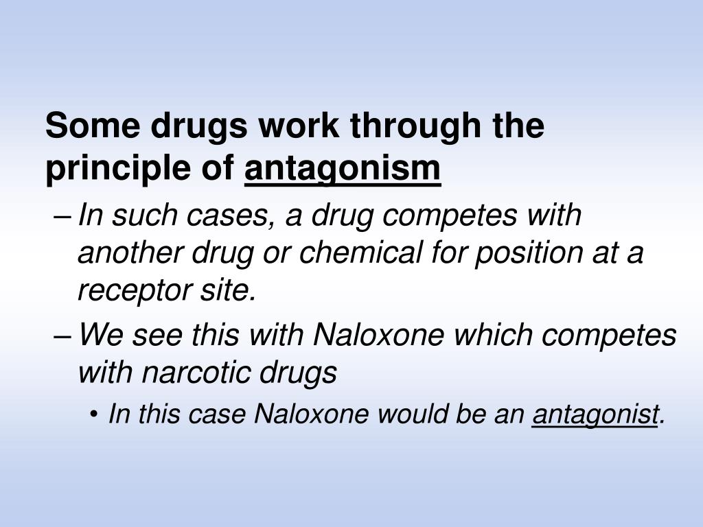 Some drugs work through the principle of