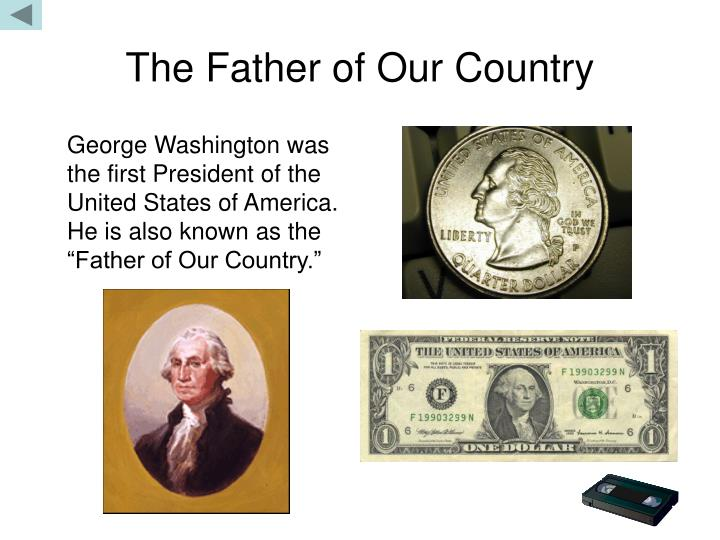 """the reasons why george washington was the father of our country Wikijunior:american founding fathers/george that govern our country he is called the """"father of our american_founding_fathers/george_washington&oldid."""