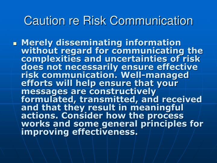 Caution re Risk Communication