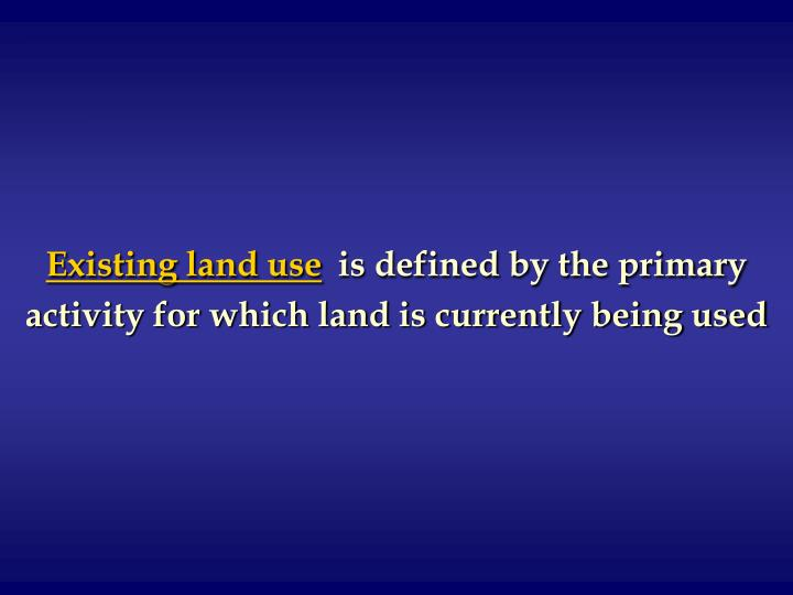 Existing land use