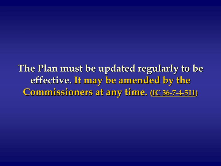 The Plan must be updated regularly to be effective.
