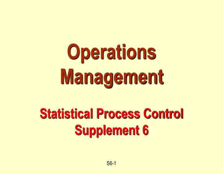 operations management statistical process control supplement 6 n.