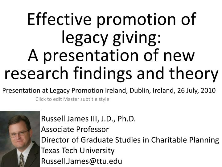 effective promotion of legacy giving a presentation of new research findings and theory n.