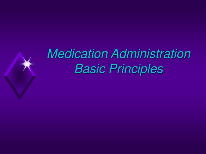 principles of drug administration Drug therapy principles of drug action  tate administration mechanism of drug action action on a receptor a receptor is a specific macromolecule, usually.