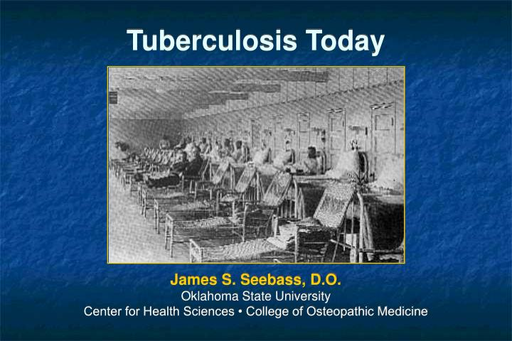 Tuberculosis today