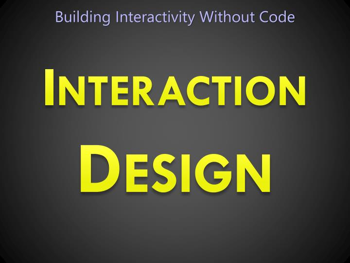 Building Interactivity Without Code