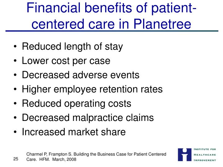 Financial benefits of patient- centered care in Planetree