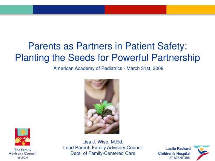 Parents as Partners in Patient Safety: