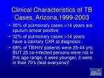 clinical characteristics of tb cases arizona 1999 2003